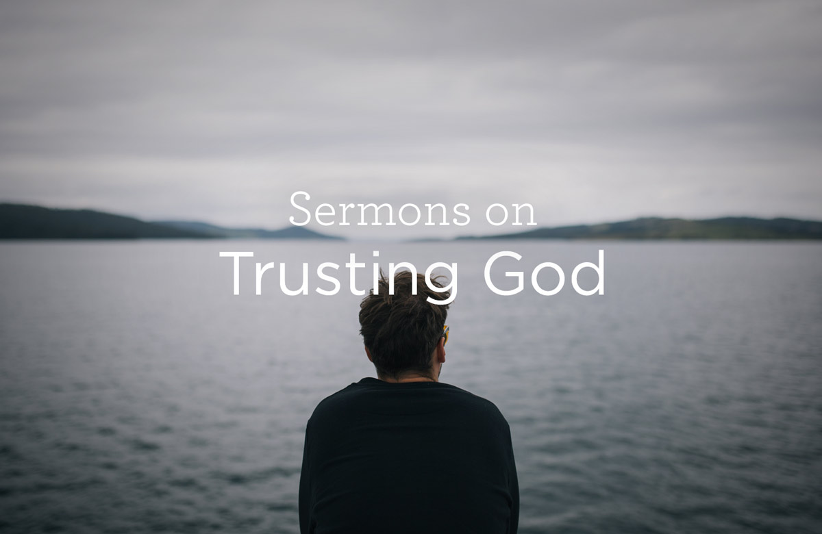 thumbnail image for Sermons on Trusting God