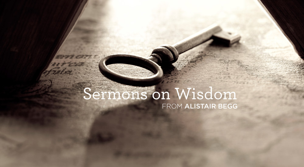 thumbnail image for Download Sermons by Alistair Begg on 'Wisdom'