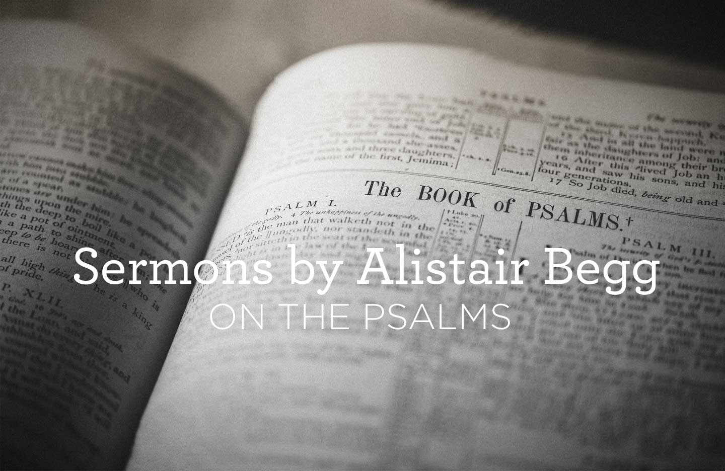 thumbnail image for Sermons by Alistair Begg on the Psalms