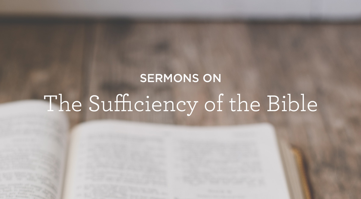 thumbnail image for Sermons on the Sufficiency of the Bible