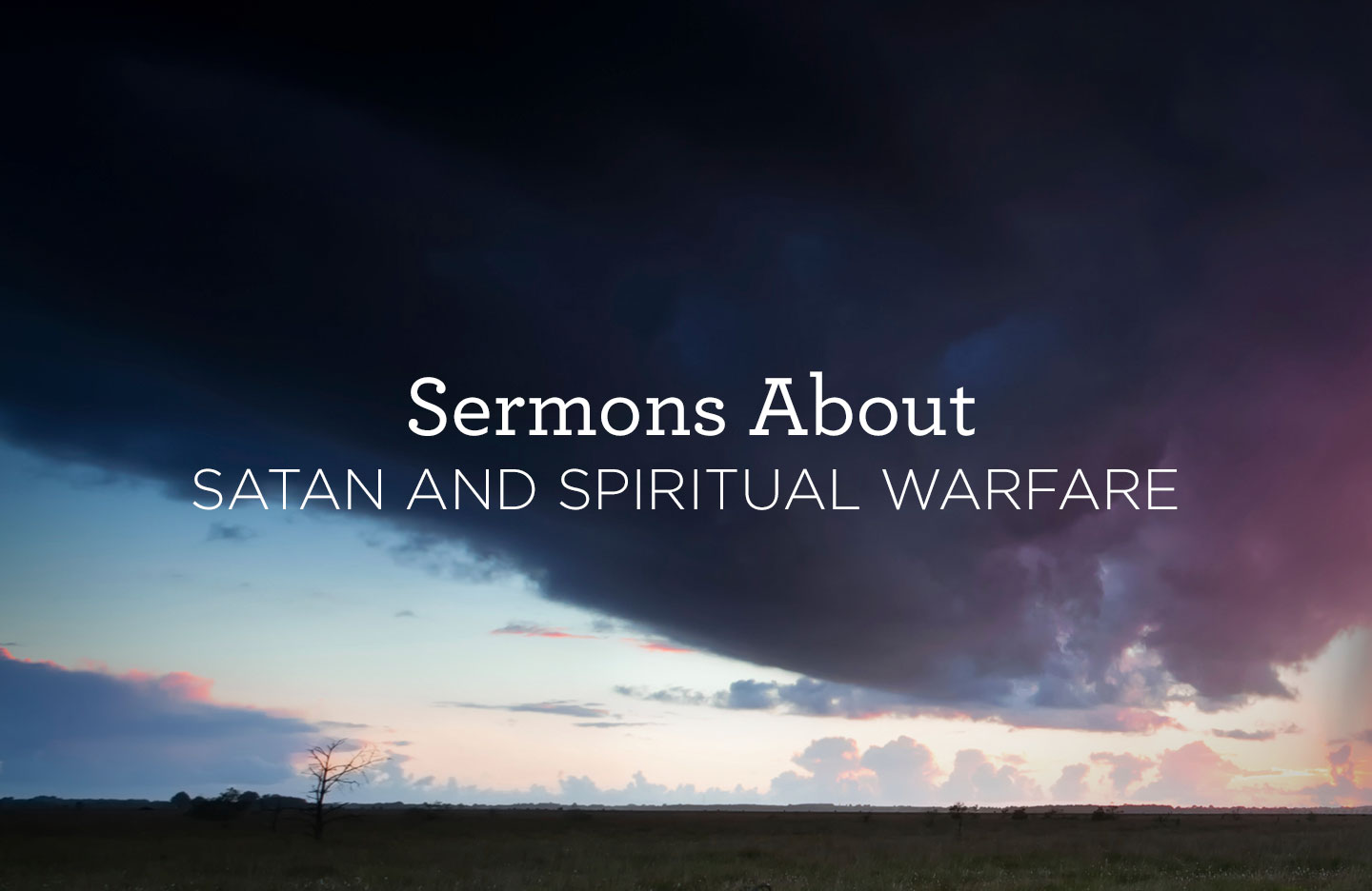 thumbnail image for Sermons about Satan and Spiritual Warfare