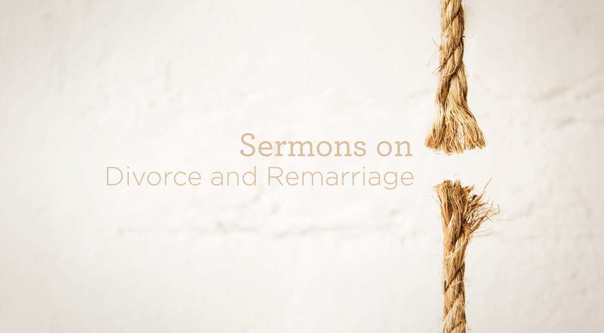 thumbnail image for Sermons about Divorce and Remarriage