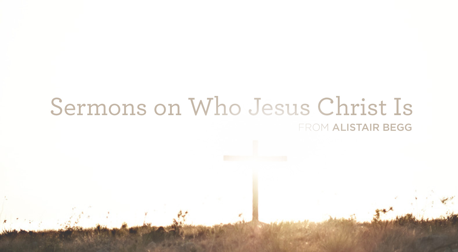 thumbnail image for Sermons on Who Jesus Christ Is