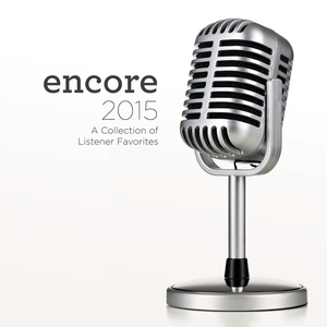 thumbnail image for Encore 2015 - A Collection of Listener Favorites