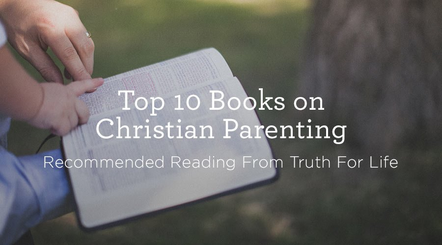 thumbnail image for Top 10 Books on Christian Parenting